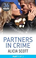 Partners in Crime Part 1 (36 Hours, Book 25)