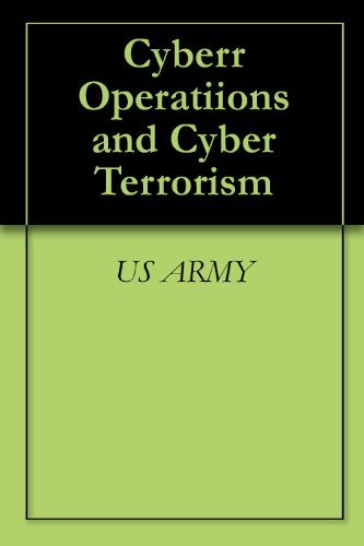 Cyber Operations and Cyber Terrorism Army Manual U.S. Army