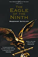 The Eagle of the Ninth (The Roman Britain Trilogy, #1)