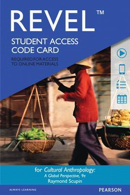 Revel for Cultural Anthropology: A Global Perspective -- Access Card Raymond Scupin