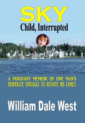Sky: Child, Interrupted  by  William Dale West