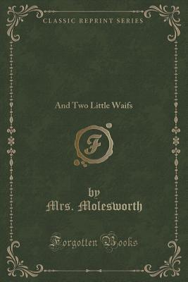 Grandmother Dear: And Two Little Waifs Mrs Molesworth