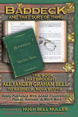 Baddeck and That Sort of Thing: The Book That Brought Alexander Graham Bell to Baddeck, Nova Scotia  by  Charles Dudley Warner
