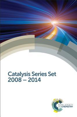 Catalysis Series Set: 2008-2014  by  Royal Society of Chemistry