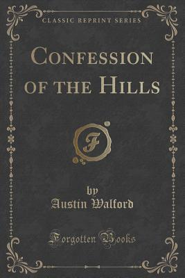 Confession of the Hills Austin Walford