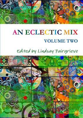 An Eclectic Mix - Volume Two  by  Lindsay Fairgrieve
