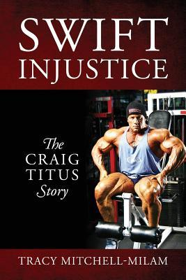 Swift Injustice: The Craig Titus Story  by  Tracy Mitchell-Milam