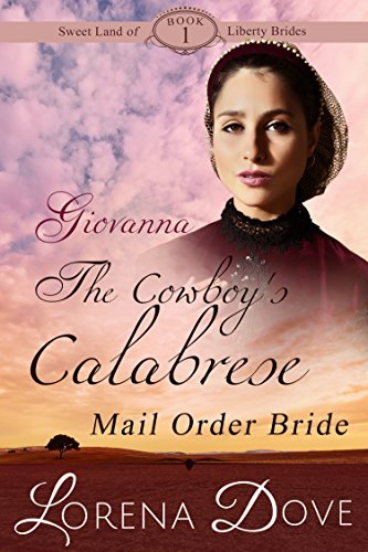 Giovanna: The Cowboys Calabrese Mail Order Bride (Sweet Land of Liberty Brides Book 1)  by  Lorena Dove