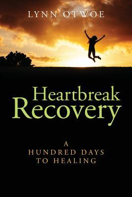 Heartbreak Recovery: A Hundred Days to Healing  by  Lynn Otwoe