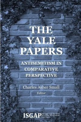 The Yale Papers: Antisemitism in Comparative Perspective  by  Various