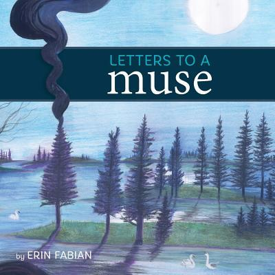 Letters to a Muse Erin Fabian