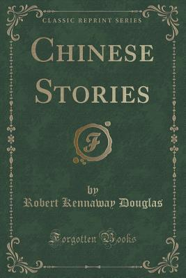Chinese Stories  by  Robert Kennaway Douglas