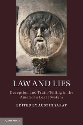 Law and Lies: Deception and Truth-Telling in the American Legal System  by  Austin Sarat
