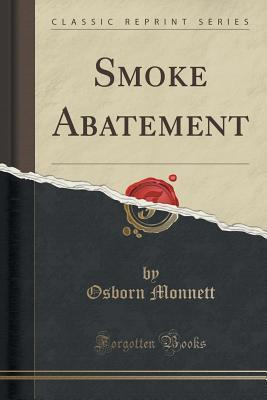 Smoke Abatement  by  Osborn Monnett