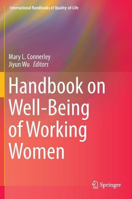 Handbook on Well-Being of Working Women  by  Mary Connerley
