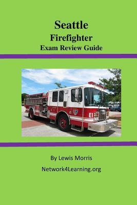 Seattle Firefighter Exam Review Guide  by  Lewis Morris