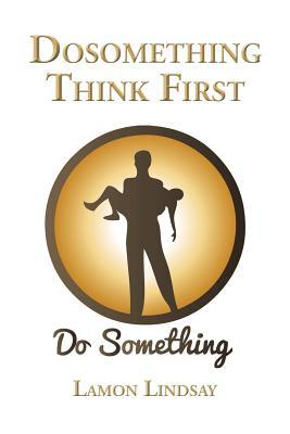 Dosomething Think First: A Peer Pressure Story  by  Lamon Lindsay