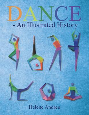 Dance - An Illustrated History Helene Andreu