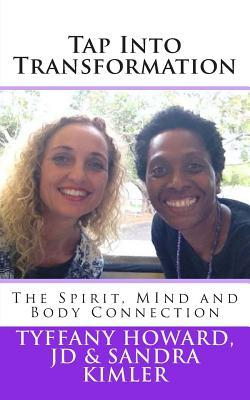 Tap Into Transformation: The Spirit, Mind and Body Connection Sandra Kimler