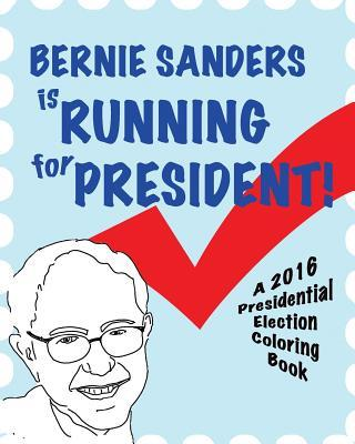 Bernie Sanders Is Running for President!  by  Smerdloff