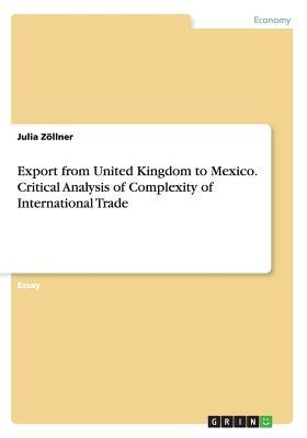 Export from United Kingdom to Mexico. Critical Analysis of Complexity of International Trade  by  Julia Zollner