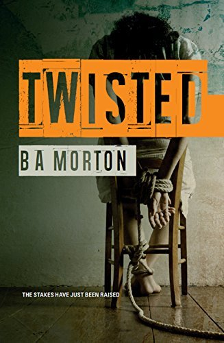 Twisted: A felon on the run. A hostage from hell. A game with no rules.  by  B.A. Morton