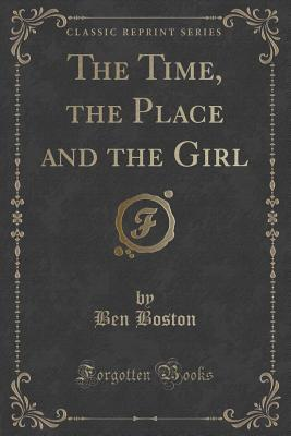 The Time, the Place and the Girl Ben Boston