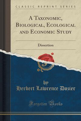 A Taxonomic, Biological, Ecological and Economic Study: Dissertion Herbert Lawrence Dozier