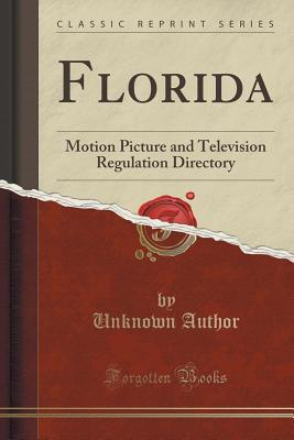 Florida: Motion Picture and Television Regulation Directory  by  Unknown author