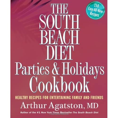 Entertaining Holidays: The South Beach Diet Parties And Holidays Cookbook