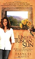 Under the Tuscan Sun: At Home in Italy