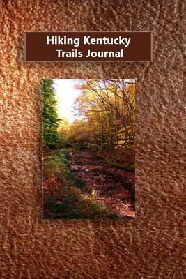 Hiking Kentucky Trails Journal Tom Alyea