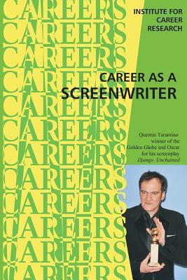 Career as a Screenwriter  by  Institute for Career Research