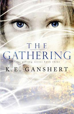 The Gathering K.E. Ganshert