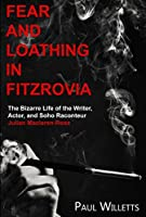 Fear and Loathing in Fitzrovia: The Bizarre Life of the Writer, Actor, and Soho Raconteur Julian Maclaren-Ross