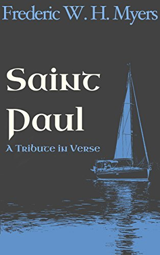 Saint Paul: A Tribute in Verse  by  Frederic W. H. Myers