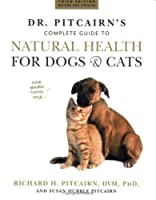 Dr. Pitcairn's Complete Guide to Natural Health for Dogs & Cats