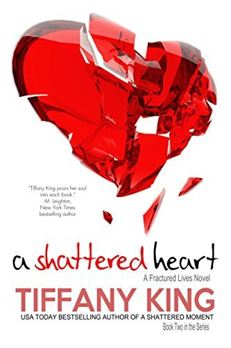 A Shattered Heart (A Fractured Lives novel Book 2)  by  Tiffany King