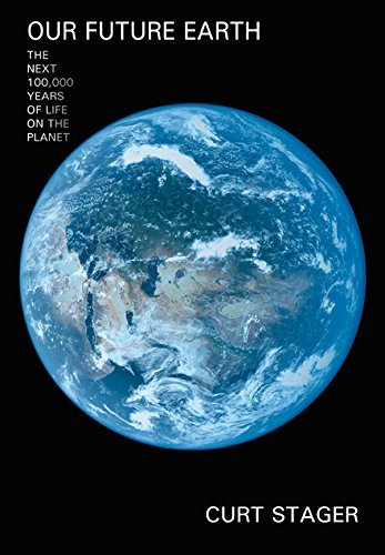 Our Future Earth  by  Curt Stager