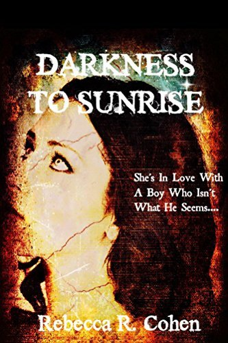 Darkness To Sunrise  by  Rebecca R. Cohen