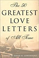 The 50 Greatest Love Letters of All Time