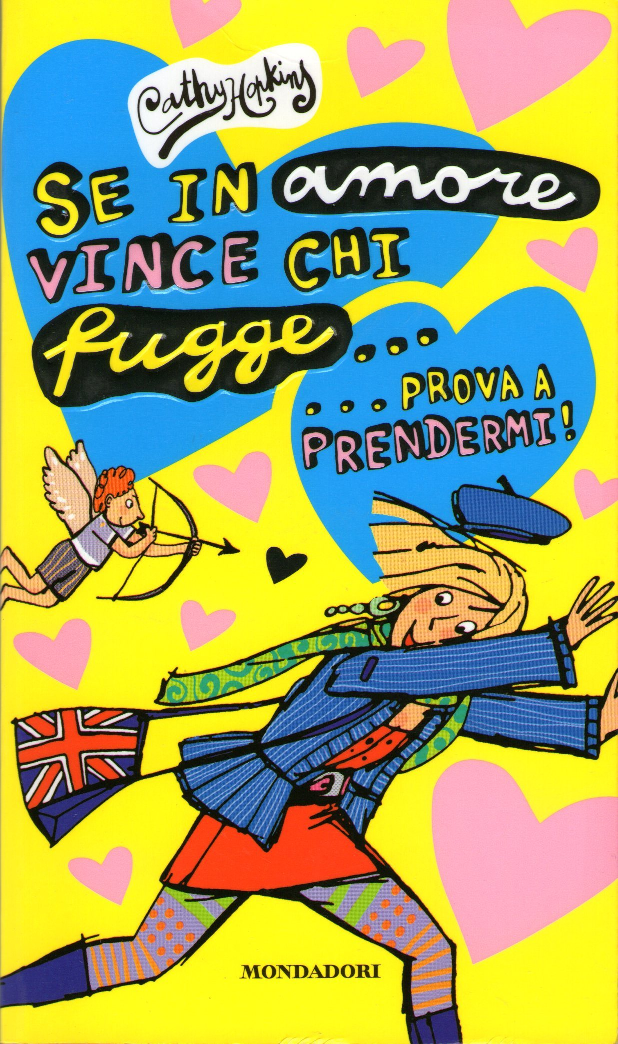 Se in amore vince chi fugge... prova a prendermi!  by  Cathy Hopkins