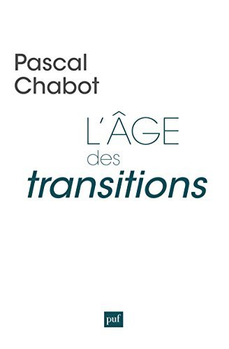 Lâge des transitions  by  Pascal Chabot