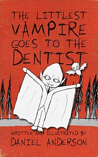 The Littlest Vampire Goes to the Dentist  by  Daniel Anderson