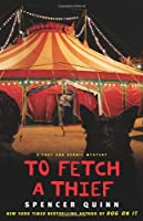 To Fetch a Thief (A Chet and Bernie Mystery #3)