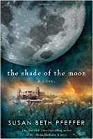 The Shade of the Moon (Life as We Knew It #4)
