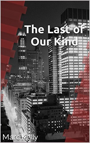 The Last of our Kind  by  Marc Kelly