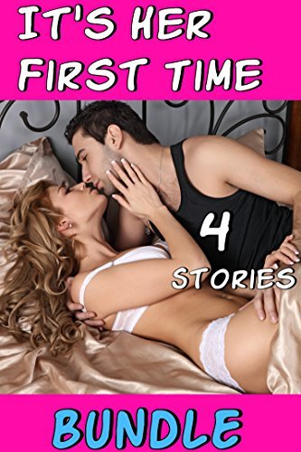 Its Her First Time BUNDLE (4 Filthy Taboo Stories Well Endowed Doctors Bikers Older/Younger) Callie Lush