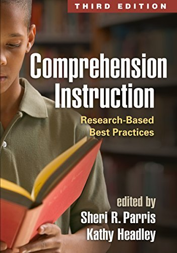 Comprehension Instruction, Third Edition: Research-Based Best Practices Sheri R. Parris
