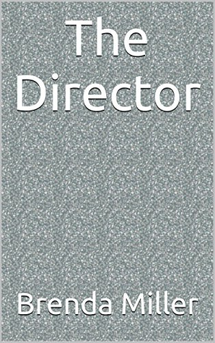 The Director  by  Brenda Miller